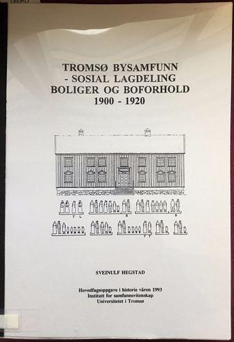 Tromsø bysamfunn - sosial lagdeling, boliger og boforhold 1900 - 1920