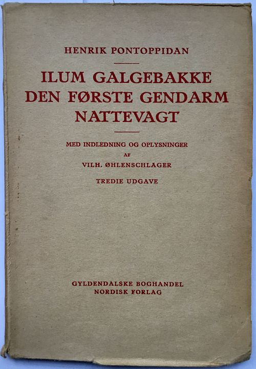 Ilum Galgebakke. Den første gendarm. Nattevagt. Med indledning og oplysninger udgivet af Dansklærerforeningenved Vilh. Øhlenschläger