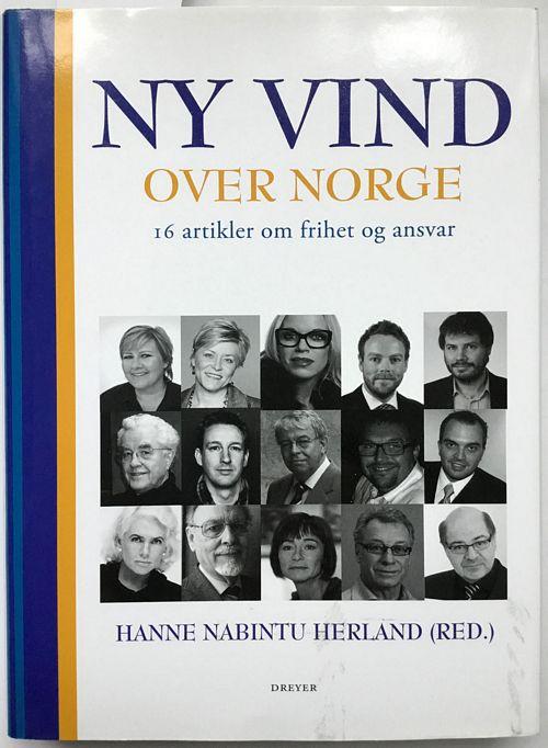 Ny vind over Norge. 16 artikler om ansvar og frihet