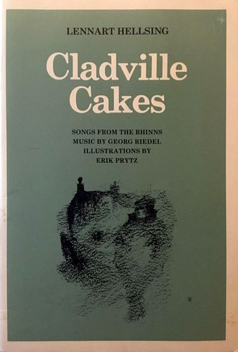 Gladville Cakes. Songs from the Rhinns. Music by Georg Riedel. Illustrations by Erik Prytz