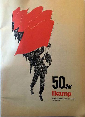 50 år i kamp. Norges Kommunistiske Parti 1923-1973