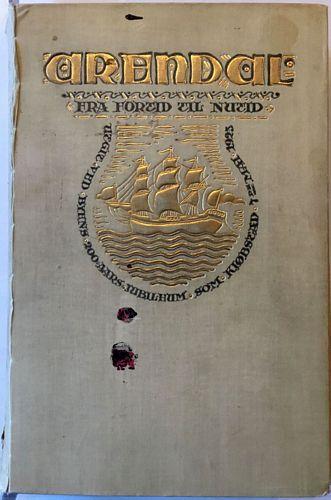 Arendal fra fortid til nutid. Utgit ved byens 200-aars jubileum som kjøbstad 7. mai 1923