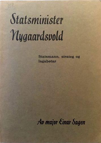 Statsminister Nygaardsvold. Statsmann, strateg og lagabøtar av Major Einar Sagen. Tridje upplag