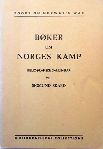 Bøker om Norges kamp. Bibliografiske samlingar ved Sigmund Skard. With an English Summary