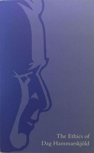 The Ethics of Dag Hammarskjöld. With contributions by Hans Corell, Inge Lønning Henning Melber