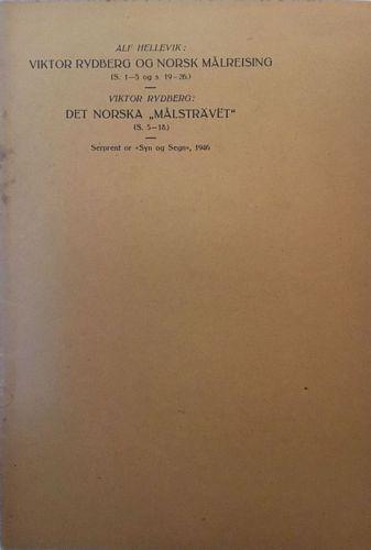 """Viktor Rydberg og norsk målreising (s,. 1-5 og s. 19-26). Viktor Rydberg: Det norska """"Målsträvet"""" (s.5.-18)"""