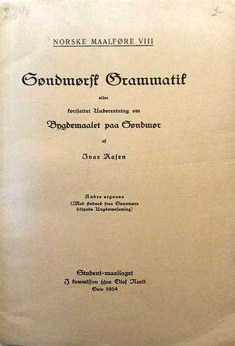 Søndmørsk Grammatik eller kortfattet Underretning om Bygdemaalet paa Søndmør af Ivar Aasen. Andre utgaava