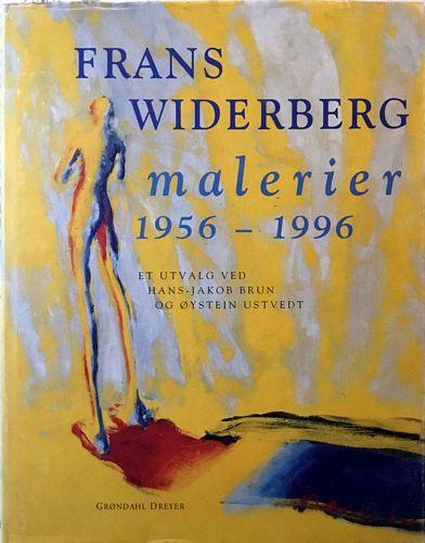 Frans Widerberg. Malerier 1956 - 1996. Et utvalg ved Hans-Jakob Brun og Øystein Ustvedt