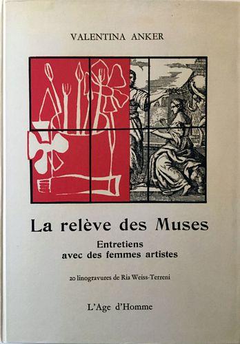 La relève des Muses. Entretiens avec des femmes artistes. 20 linogravures de Ria Weiss-Terreni