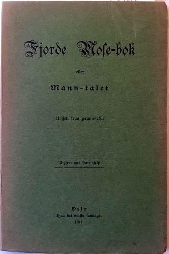 Fjorde Mose-bok eller Mann-talet. Umsett fraa grunn-teksti. Utgjevi med stats-hjelp