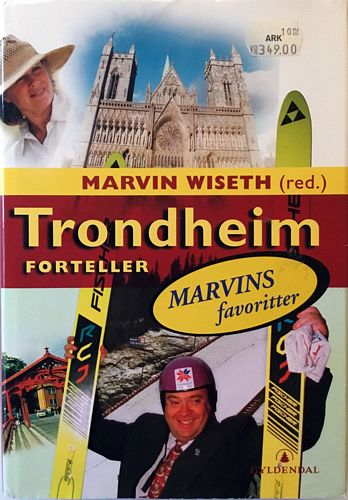 Trondheim forteller. Forord og introduksjoner ved Marvin Wiseth