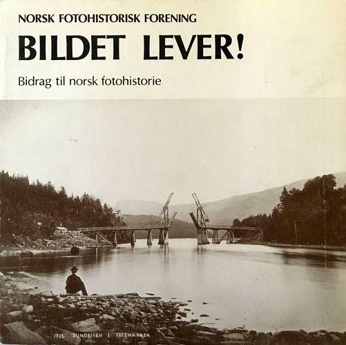 Bildet lever! Bidrag til norsk fotohistorie 5. Norsk fotohistorisk forening. Redaksjon: Roger Erlandsen og Kåre Olsen