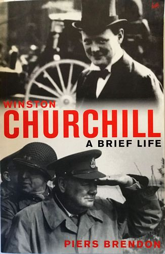 Piers Brendon: Winston Churchill. A. Brief Life