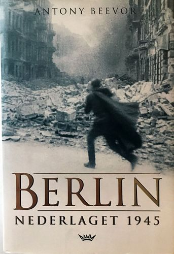 Berlin. Nederlaget 1945