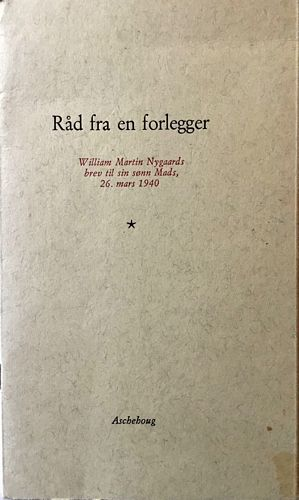 Råd fra en forlegger. William Martin Nygaards brev til sin sønn Mads, 26. mars 1940