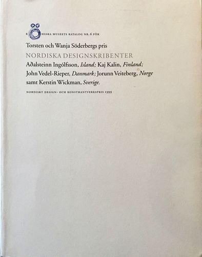 Nordiska designskribenter 1999 : Adalsteinn Ingólfsson, Island, Kaj Kalin, Finland, John Vedel-Rieper, Danmark, Jorunn Veiteberg, Norge, Kerstin Wickman, Sverige