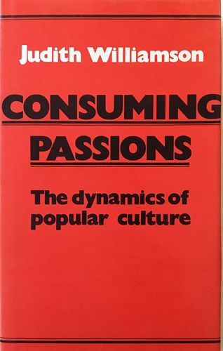 Consuming passions. The dynamics of popular culture