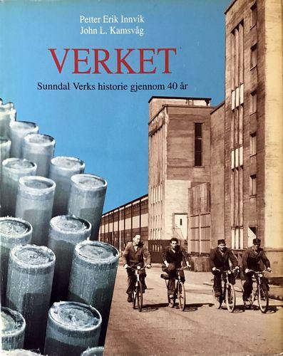 Verket. Sunndal Verks historie gjennom 40 år