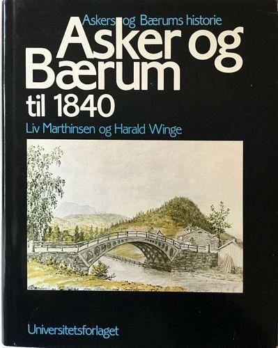 Asker og Bærums historie. Asker og Bærum til 1840