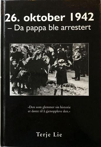 26. oktober 1942. - Da pappa ble arrestert