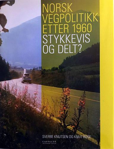 Norsk vegpolitikk etter 1960 - stykkevis og delt?