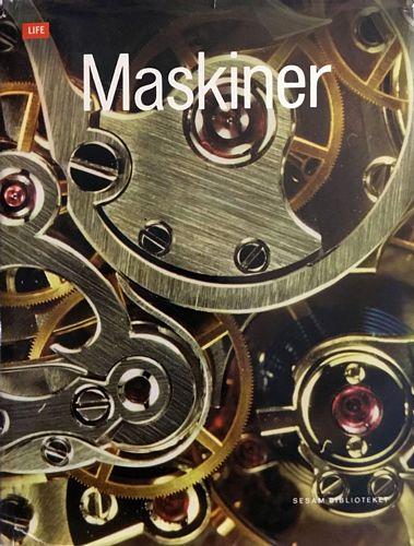Maskiner. Pulsslaget i det moderne samfund