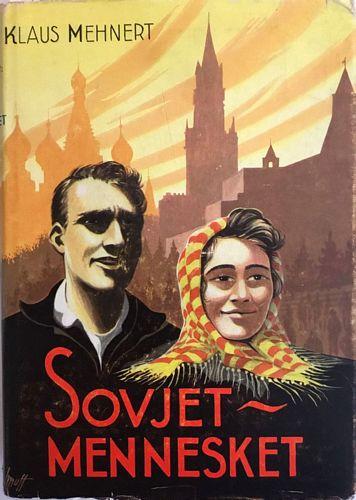 Sovjetmennesket. Forsøk på portrettegning etter tretten reiser i Sovjetunionen 1929-1959