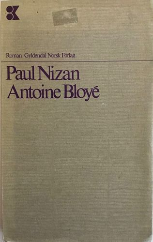 Antoine Bloyé. Oversatt av Carl Fredrik Engelstad
