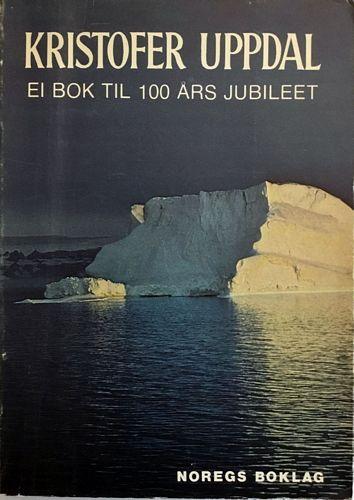 Kristofer Uppdal. Ei bok til 100-årsjubiléet. Red. av Olav Dalgard