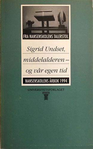 Inge Eidsvåg (red.): Sigrid Undset, middelalderen - og vår egen tid. Nansenskolens årbok 1994