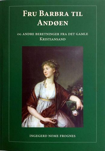 Fru Barbra til Andøen og andre beretninger fra det gamle Kristiansand