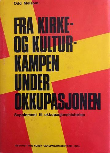 Fra kirke- og kulturkampen under okkupasjonen. Supplement til okkupasjonshistorien. Bind III