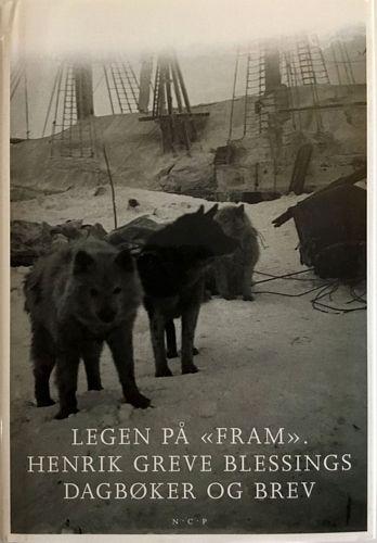 """Legen på """"Fram"""": Henrik Greve Blessings dagbøker og brev"""