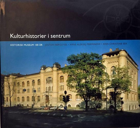 Kulturhistorier i sentrum. Historisk museum i 100 år