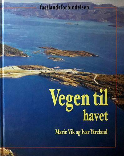 Vegen til havet. Fastlandsforbindelsene til Hitra, Frøya, Fjellværøy og Hemnskjel