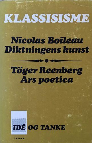 Klassisisme. Nicolas Boileau: Diktningens kunst. Töger Reenberg: Ars petica