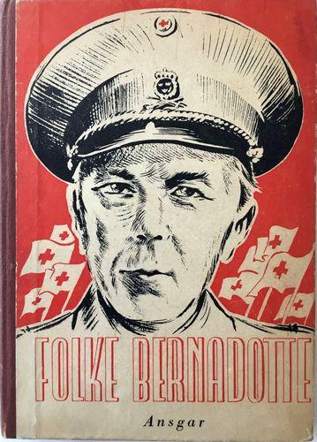 Folke Bernadotte. En fredens ambassadør