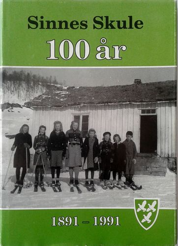 Sinnes Skule. 100 år. 1891-1991
