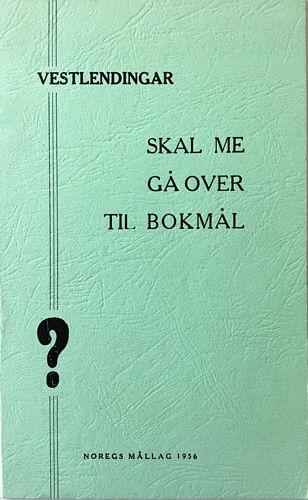 Vestlendingar. Skal me gå over til bokmål?