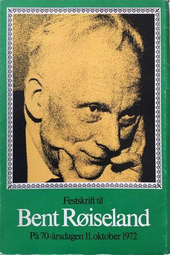 Festskrift til Bent Røiseland. På 70-årsdagen 11. oktober 1972