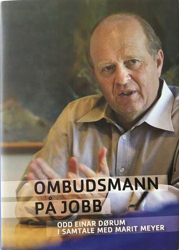 Ombudsmann på jobb. Odd Einar Dørum i samtale med Marit Meyer