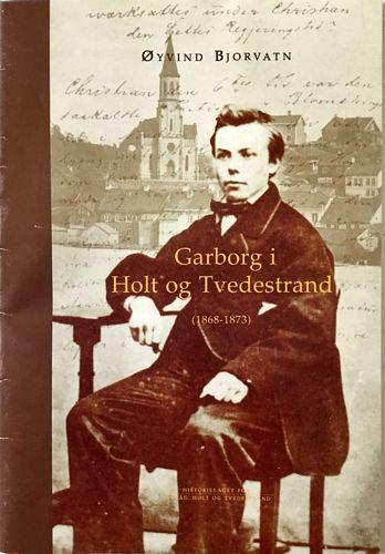 Garborg i Holt og Tvedestrand (1868 - 1873)