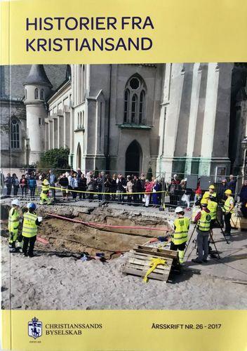 Historier fra Kristiansand. Årsskrift nr. 26 - 2017
