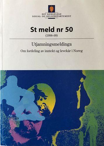 St.meld. nr. 50. (1998-99). Utjamningsmeldinga. Om fordeling av inntekt og levekår i Noreg