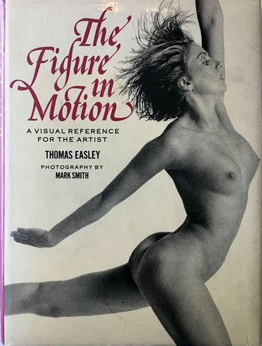 The Figure in Motion. Avisual reference for the Artist