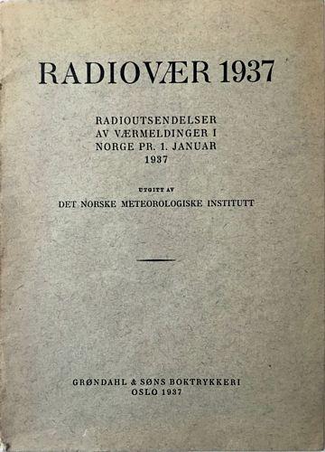 Radiovær 1937. Radioutsendelser av værmeldinger i Norge pr. 1. januar 1937
