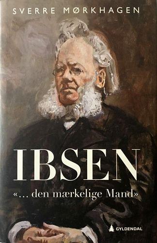 Ibsen. «... den mærkelige mand»