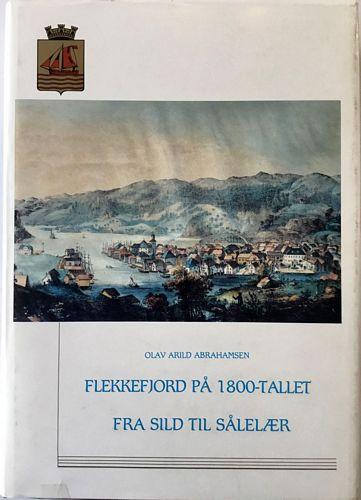 Flekkefjord på 1800-tallet. Fra sild til sålelær
