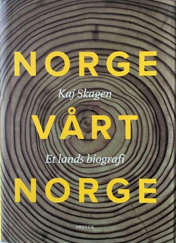 Norge, vårt Norge. Et lands biografi
