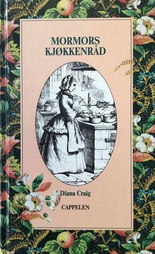 Mormors kjøkkenråd. Oversatt og bearbeidet av Marion Dybing. 7. opplag